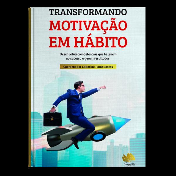 Livro – Transformando Motivação em Hábito