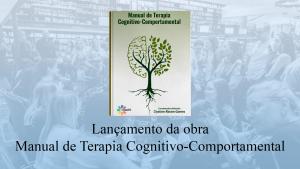 Lançamento da obra Manual de Terapia Cognitivo-Comportamental