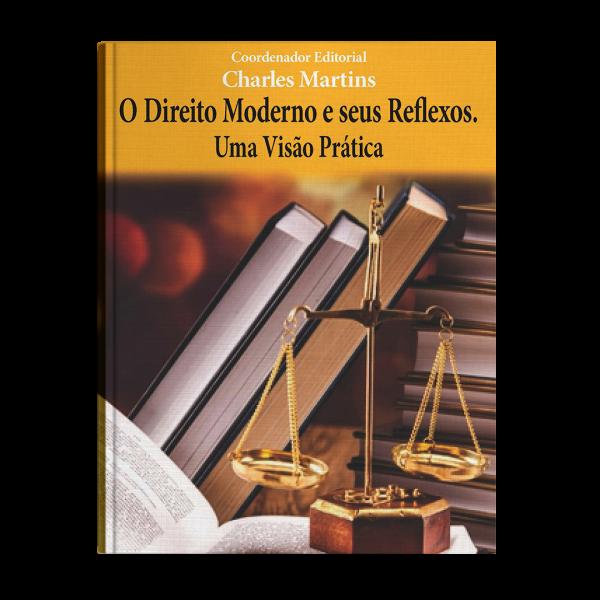 Livro – O Direito Moderno e seus Reflexos. Uma visão prática.