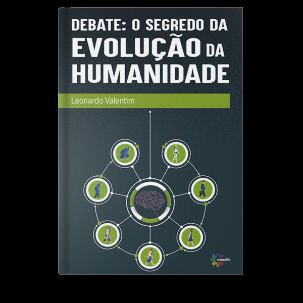 Debate: O Segredo da Evolução da Humanidade